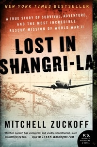Did read this. Exceptional book. You'll be amazed. Lost in Shangri-La by Mitchell Zuckoff