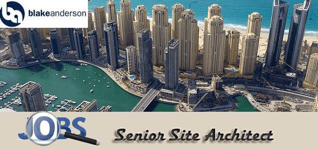 Senior Site Architect Jobs in Blake Anderson in UAE, Dubai Visit jobsingcc.com for more info @ http://jobsingcc.com/senior-site-architect-jobs-blake-anderson/