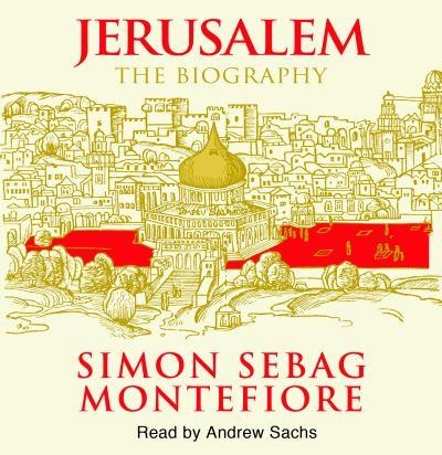 Jerusalem: The Biography by Simon Sebag Montefiore