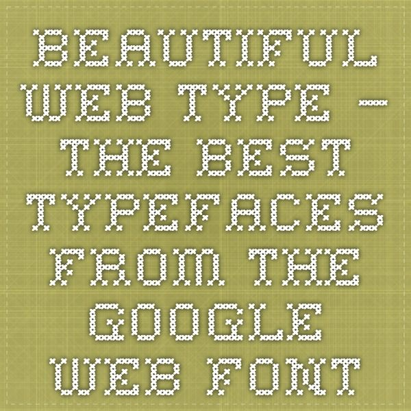 Hellohappy: Beautiful web type — the best typefaces from the Google web fonts directory