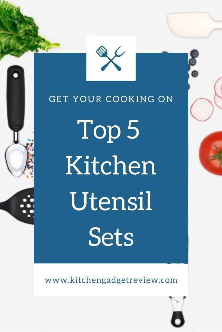 Top 5 Kitchen Utensil Sets Level Up Your Home Cooking Game By