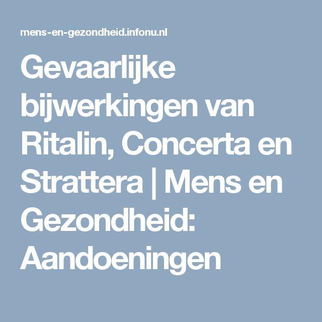 Gevaarlijke bijwerkingen van Ritalin, Concerta en Strattera   Mens en Gezondheid: Aandoeningen
