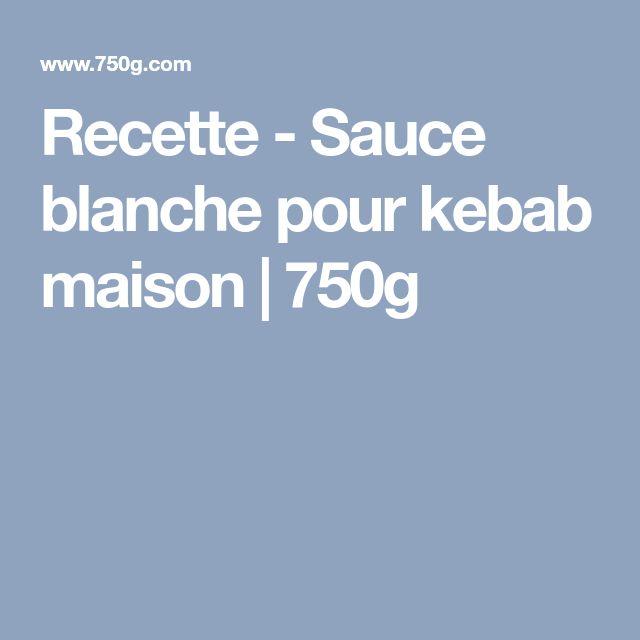 Recette - Sauce blanche pour kebab maison | 750g