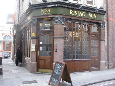 The Rising Sun, London: Legend has it that in the 19th Century a gang of body snatchers used to drink here before going on raids of nearby St Bartholemew's Hospital in search of corpses. It is said that when they failed sometimes regulars at the pub would go missing and never be seen again. Two barmaids, who lived upstairs in the 80's were sometimes woken by a 'presence' who would slowly pull the bed clothes off them.