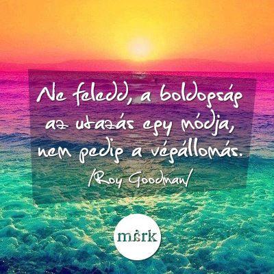 Roy Goodman idézete a boldogságról. A kép forrása: Lakatos Márk