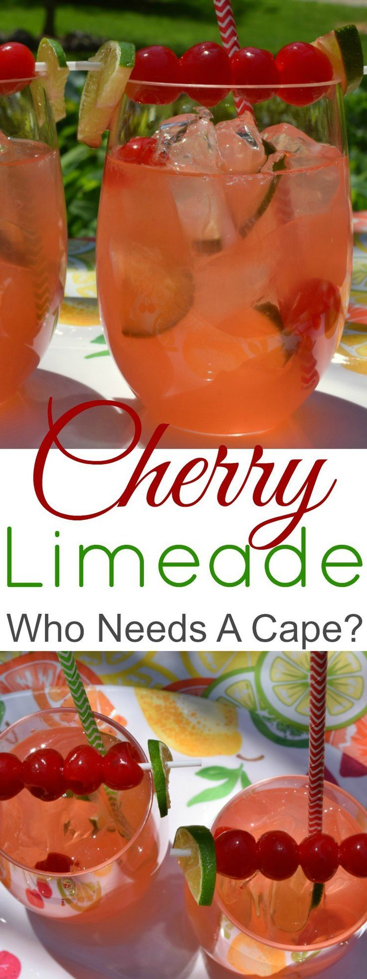 Make a big pitcher of our family favorite Cherry Limeade! Perfect for entertaining and summertime sipping, you'll love the sweet & tart combo.   Who Needs A Cape?