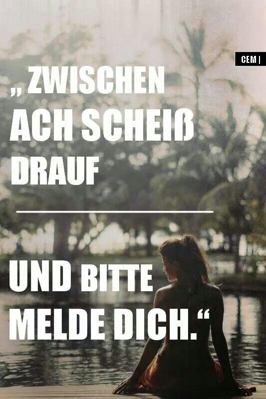 """Zwischen ach """"scheiß drauf"""" und """"bitte melde dich""""."""