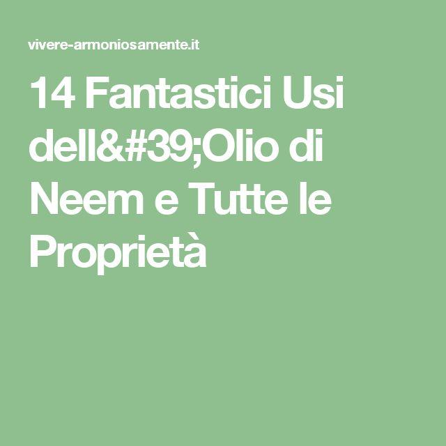 14 Fantastici Usi dell'Olio di Neem e Tutte le Proprietà