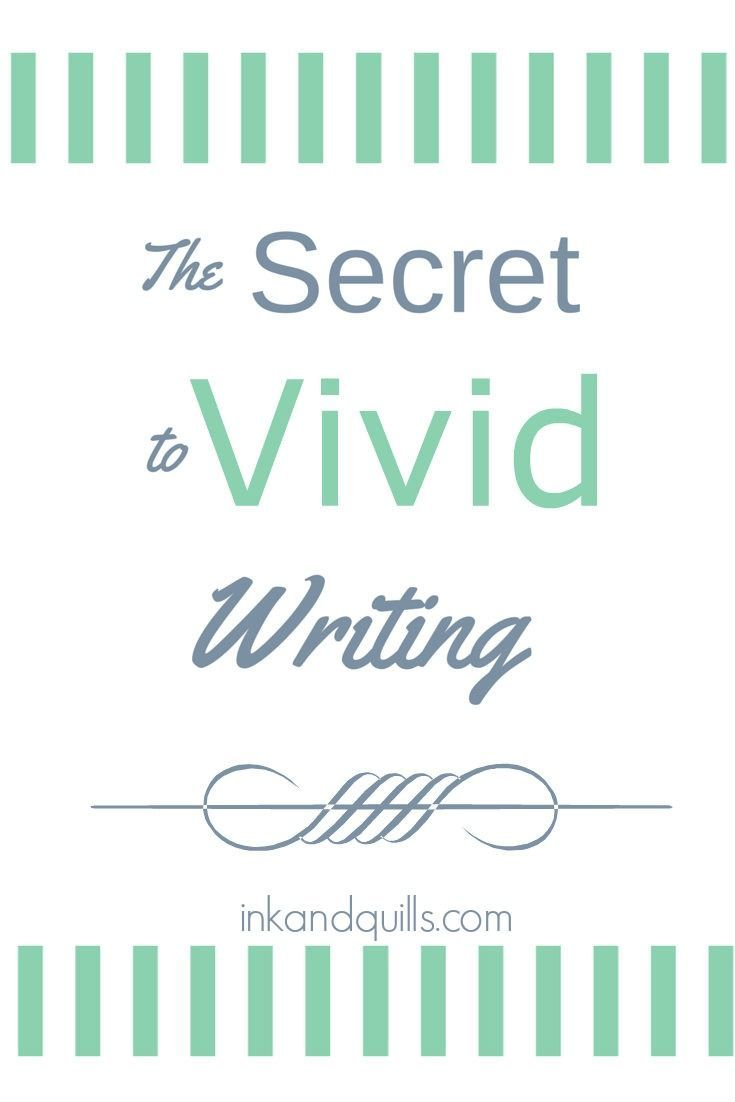 How to write vividly and bring your story to life for your reader!