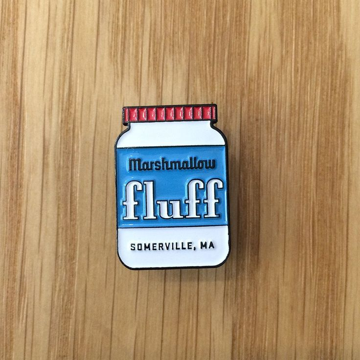 Fluff. Born in Somerville, Massachusetts, enjoyed world-wide, obsessed upon in the Northeast. If you don't know how to make a Fluffer-Nutter, this pin doesn't belong on your lapel. Rubber backs for co