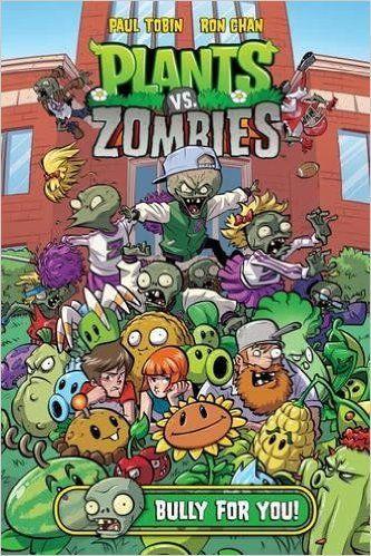 Amazon.com: Plants vs. Zombies Volume 3: Bully For You (9781616558895): Paul Tobin, Ron Chan: Books