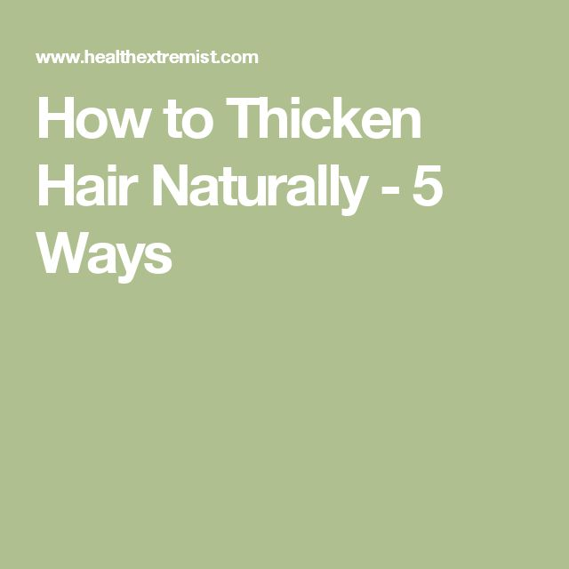 How to Thicken Hair Naturally - 5 Ways