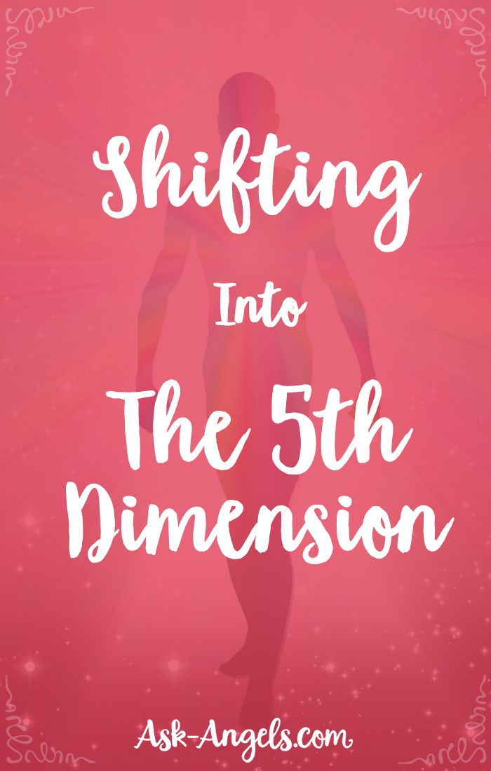 Shifting Into the 5th Dimension