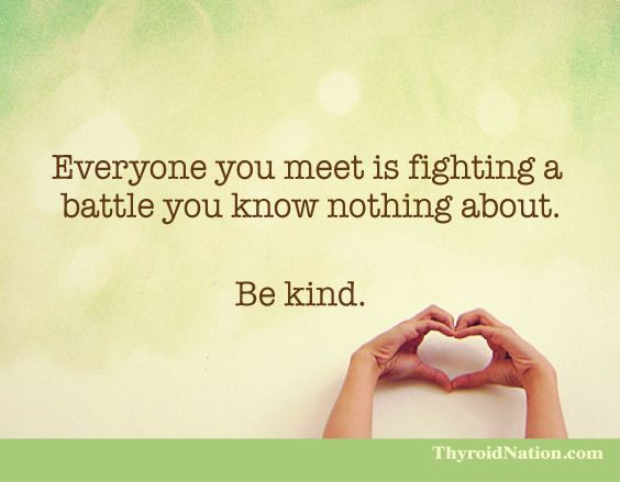everyone you meet is fighting a battle know nothing about be kind always traducao