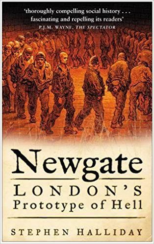 Newgate: London's Prototype of Hell: Stephen Halliday: 9780750938969: Amazon.com: Books I own this yet I haven't really gotten deep into it yet