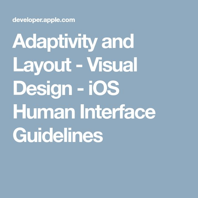 Adaptivity and Layout - Visual Design - iOS Human Interface Guidelines