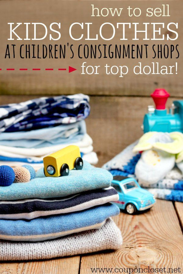 Sell Kids Clothes at Children's Consignment Shops for Top Dollar! What are your tips for selling at kids consignment shops?