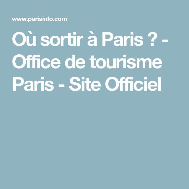 Où sortir à Paris ? - Office de tourisme Paris - Site Officiel