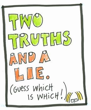 """""""Two Truths and a Lie"""" icebreaker - Everyone in a circle says 2 truths and 1 lie about themselves, and everyone else tries to guess the lie. Click the pin for info; image from http://letterboxcity.com/2011/01/two-truths-and-a-lie/"""