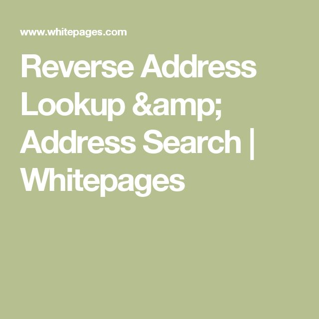 Reverse Address Lookup & Address Search | Whitepages