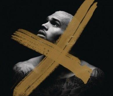 Chris Brown - X (Deluxe Version) - LEAKS NOW- HIPHOP LEAKS|SINGLE LEAKS|ALBUM LEAKS|MIXTAPE LEAKS