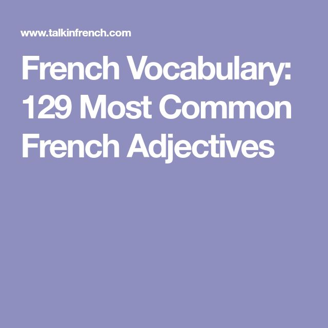 French Vocabulary: 129 Most Common French Adjectives