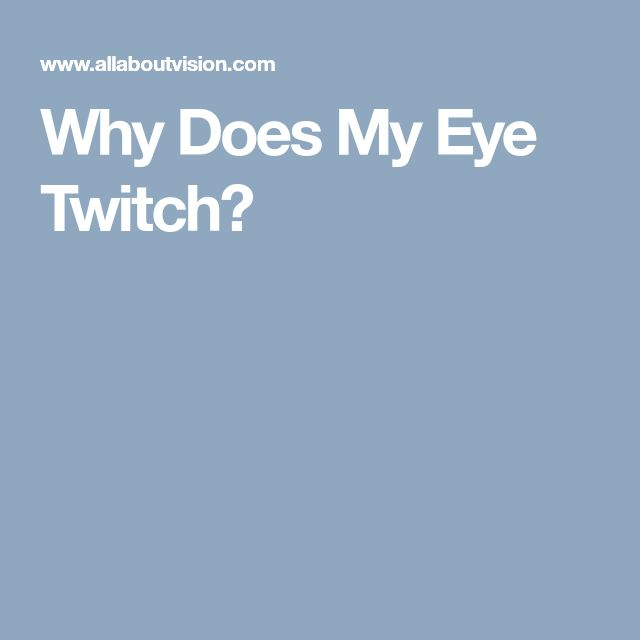 Why Does My Eye Twitch?