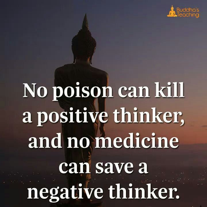 No poision can kill a positive thinker and no medicine can cure a negative thinker.