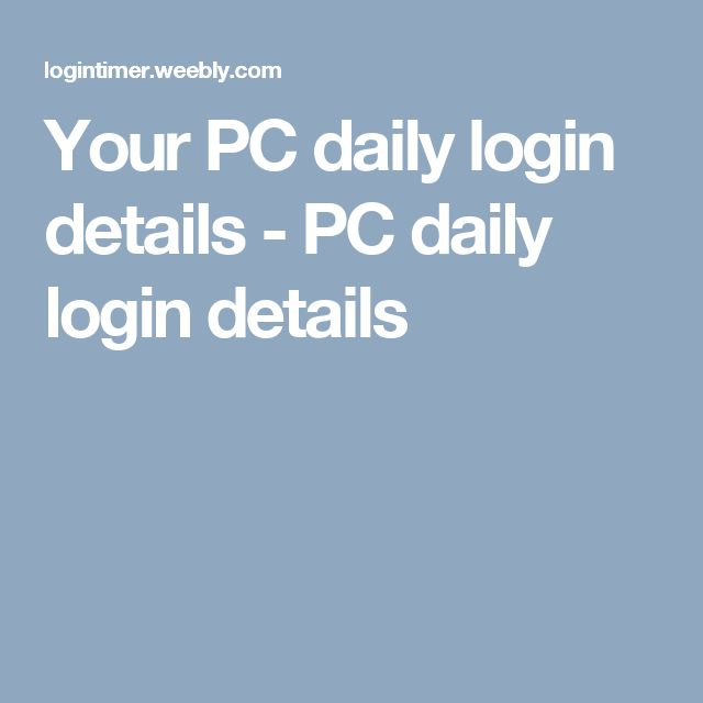 Your PC daily login details - PC daily login details