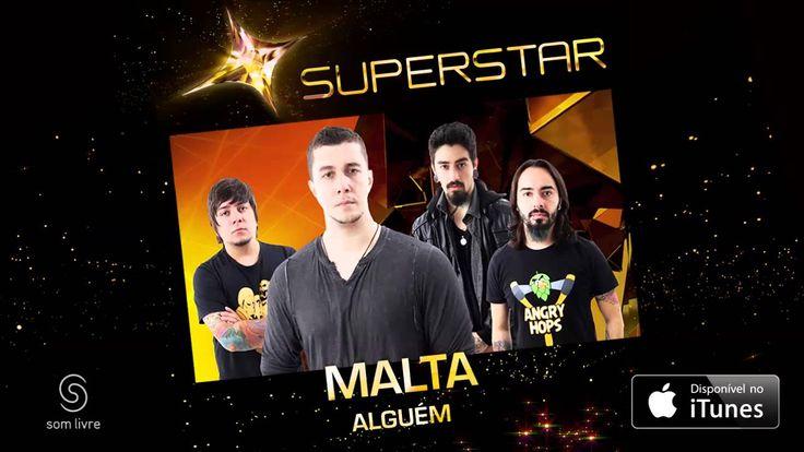 Malta - Alguém (SuperStar)