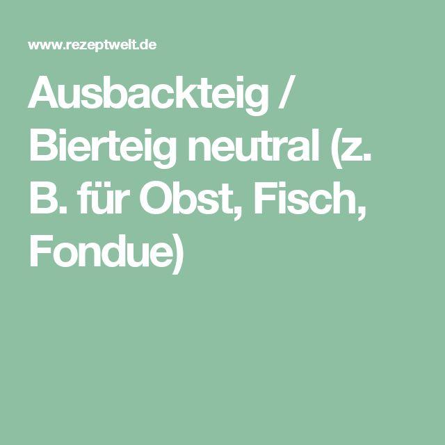 Ausbackteig / Bierteig neutral (z. B. für Obst, Fisch, Fondue)