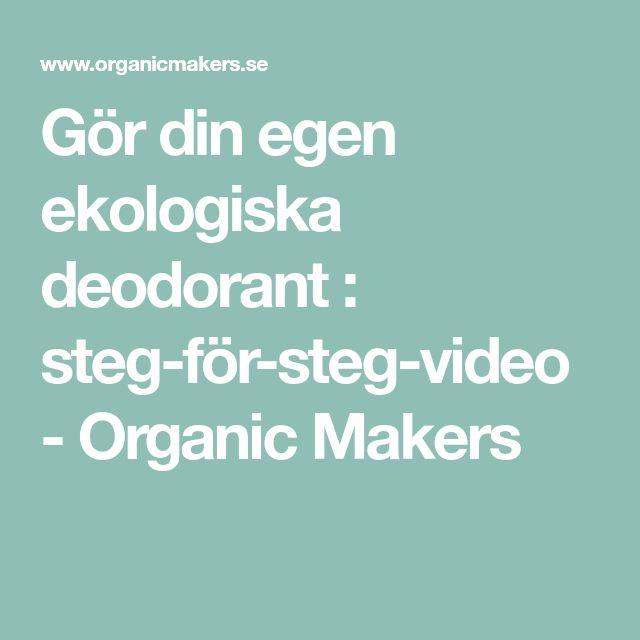Gör din egen ekologiska deodorant : steg-för-steg-video - Organic Makers