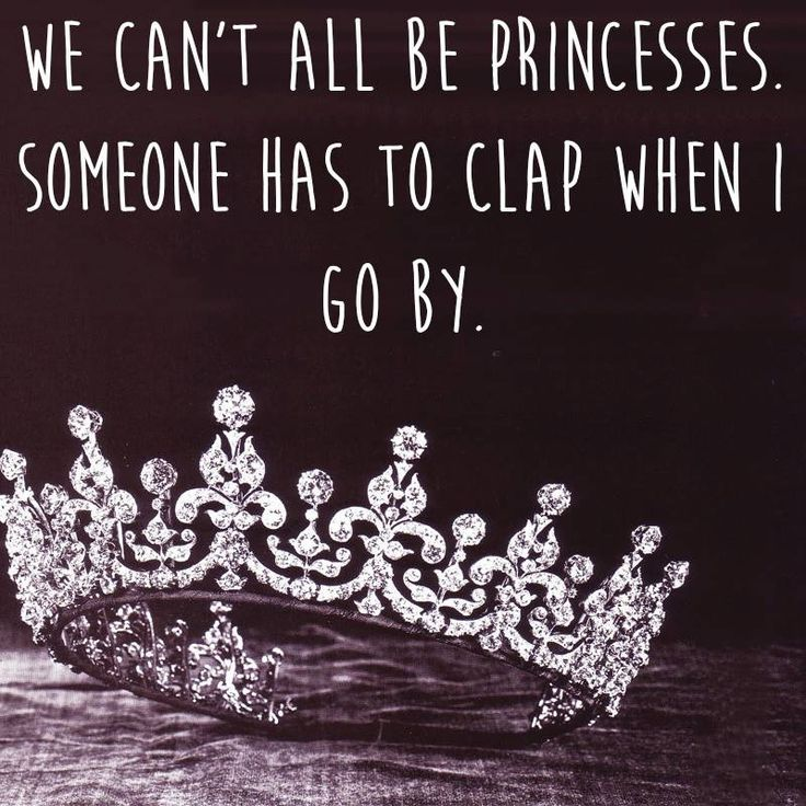 Yup all you princess can clap when this queen walks by
