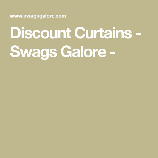Discount Curtains - Swags Galore -