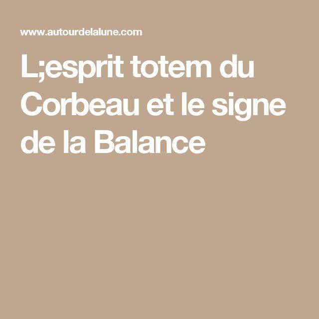 L;esprit totem du Corbeau et le signe de la Balance