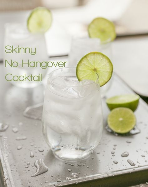 Skinny No-Hangover Cocktail Drink, 120 calories and wake up feeling great