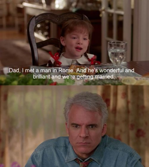 Father Of The Bride So Many Quotable Things In This Movie