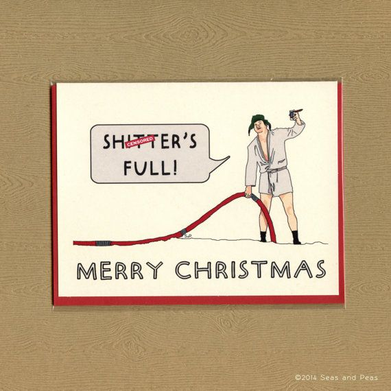 SH*TTER is FULL - Funny Christmas Card - Christmas Vacation - Christmas Card - Quaid - Mature - Cousin Eddie - Pop Culture Card - Item# X057