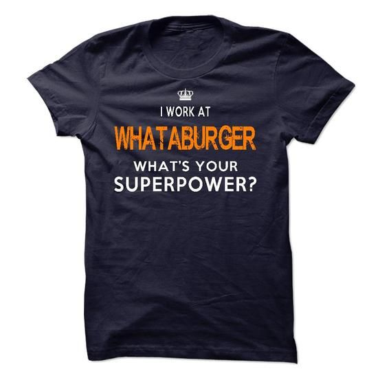I Work At Whataburger - #gift basket #shower gift. ACT QUICKLY => https://www.sunfrog.com/LifeStyle/I-Work-At-Whataburger.html?68278