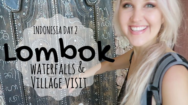 LOMBOK WATERFALL HIKE + VILLAGE VISIT - INDONESIA DAY 2