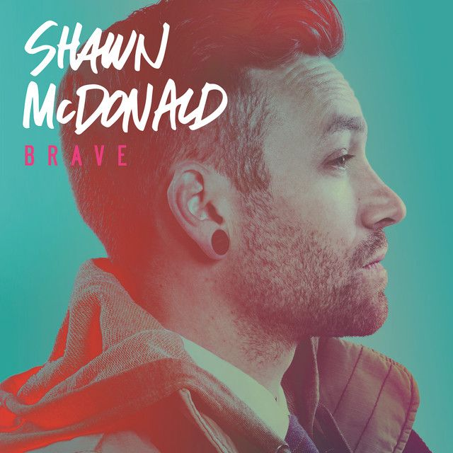 """We Are Brave"" by Shawn McDonald was added to my Discover Weekly playlist on Spotify"