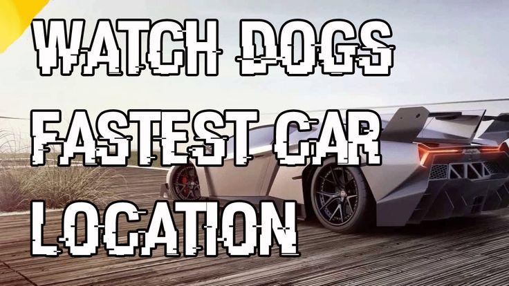 "Watch Dogs Fastest Car In The Game ""Scafati GT"" Location ""Fastest Car"""
