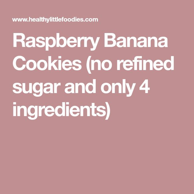 Raspberry Banana Cookies (no refined sugar and only 4 ingredients)