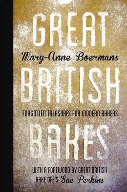 Great British Bakes: Forgotten treasures for modern bakers #TheHappyFoodie #Kitchen #Cookbook