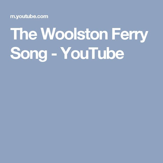 The Woolston Ferry Song - YouTube
