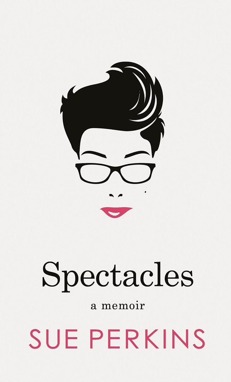 Forget The Classics I Read Romance: Spectacles by Sue Perkins