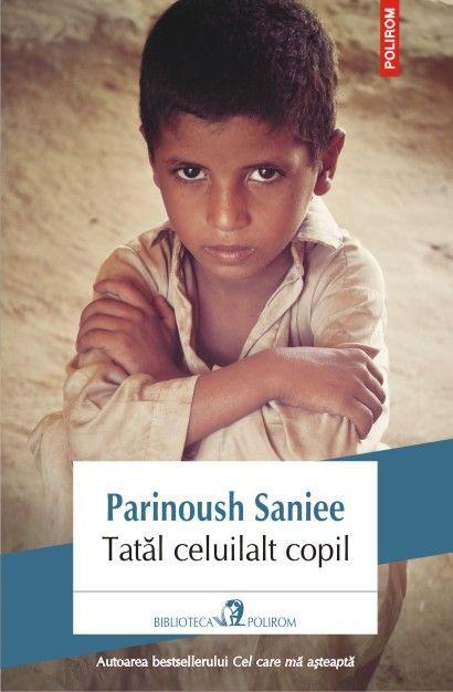 Parinoush Saniee - Tatal celuilalt copil -