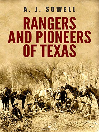 Rangers and Pioneers of Texas by A. J. Sowell https://www.amazon.com/dp/B01N68R5DU/ref=cm_sw_r_pi_dp_x_RVlpybMEN6Z75