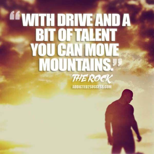 Dwayne Johnson's quote http://addicted2success.com/quotes/24-dwayne-johnson-motivational-picture-quotes/