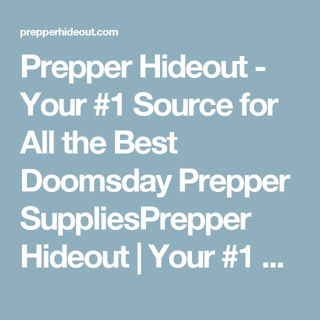Prepper Hideout - Your #1 Source for All the Best Doomsday Prepper SuppliesPrepper Hideout | Your #1 Source for All the Best Doomsday Prepper Supplies